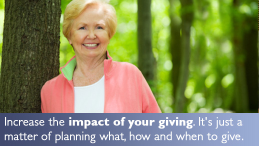 Increase the impact of your giving.  It's just a matter of planning what, how and when to give.